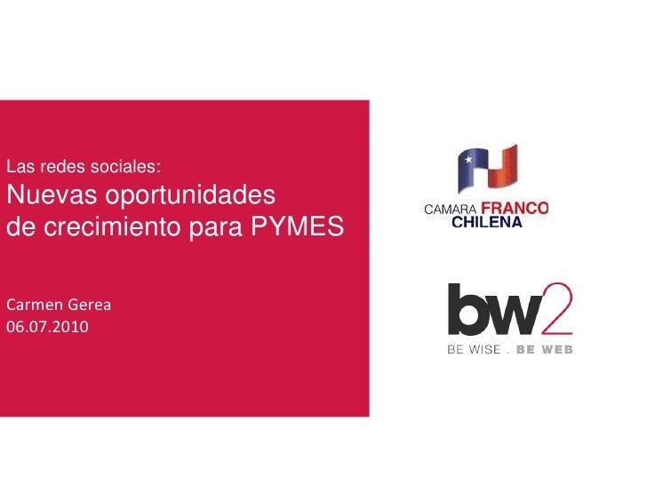 Las redes sociales: Nuevas oportunidades  de crecimiento para PYMES Carmen Gerea 06.07.2010