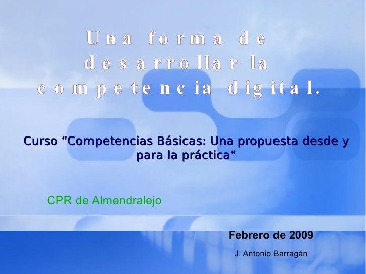 """Una forma de desarrollar la competencia digital. Curso """"Competencias Básicas: Una propuesta desde y para la práctica"""" CPR ..."""