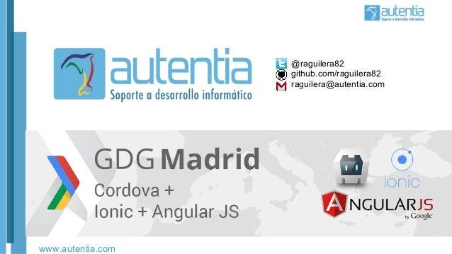 Charla GDG Madrid: Cordova + AngularJS + Ionic