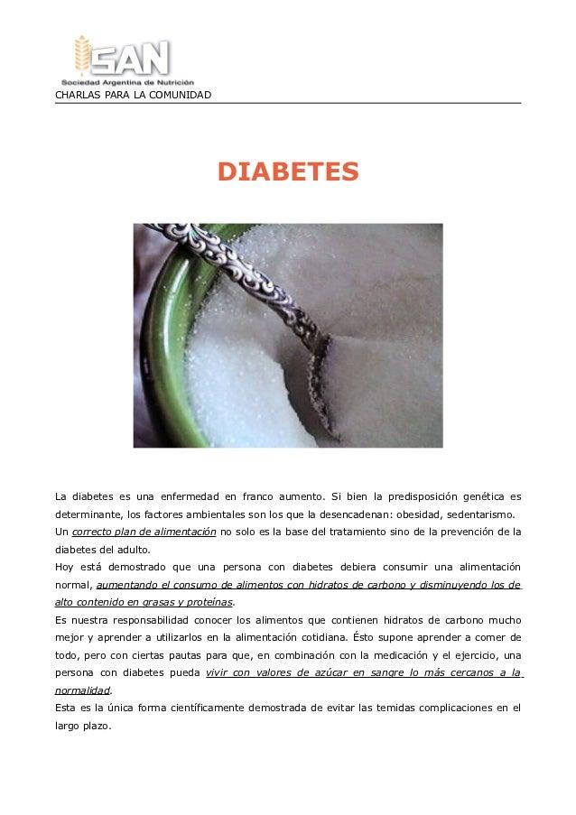 CHARLAS PARA LA COMUNIDAD                                 DIABETESLa diabetes es una enfermedad en franco aumento. Si bien...