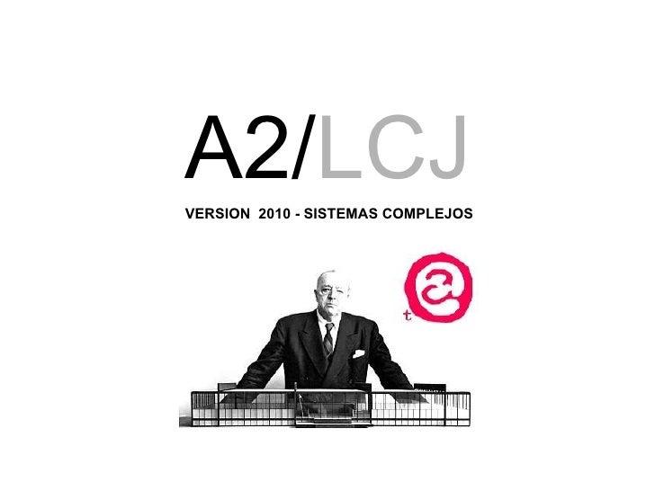 A2/ LCJ   VERSION  2010 - SISTEMAS COMPLEJOS