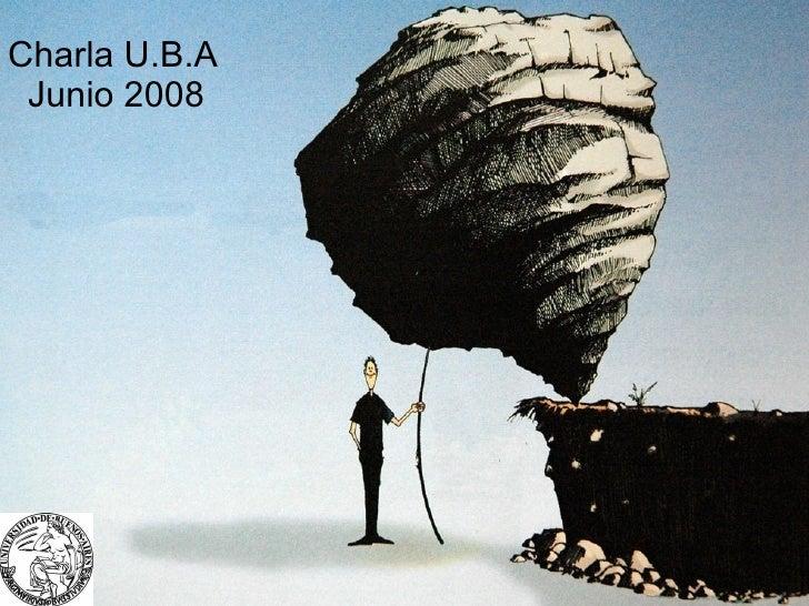 Charla U.B.A   Junio 2008