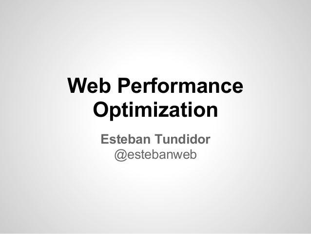 Web PerformanceOptimizationEsteban Tundidor@estebanweb