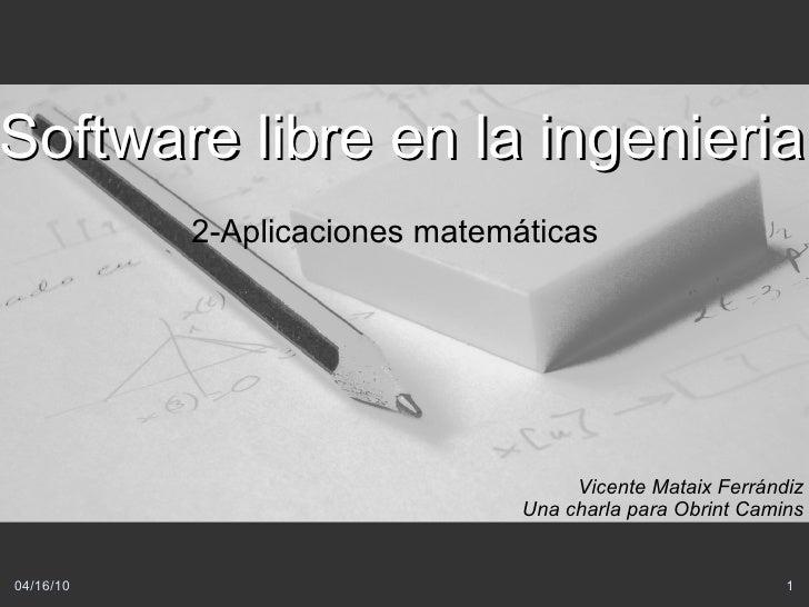 Software libre en la ingeniería.Charla2