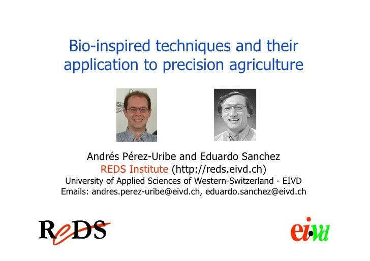 Bio-inspired techniques and their application to precision agriculture           Andrés Pérez-Uribe and Eduardo Sanchez   ...