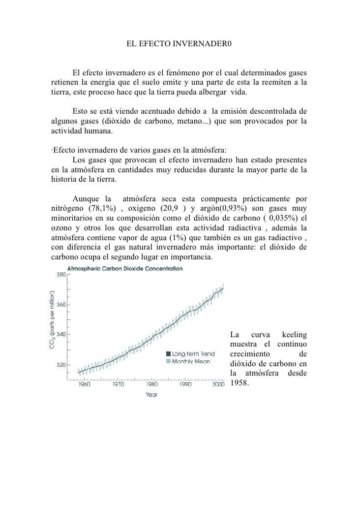 EL EFECTO INVERNADER0           El efecto invernadero es el fenómeno por el cual determinados gases retienen la energía qu...