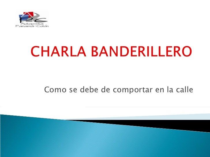 Charla banderillero