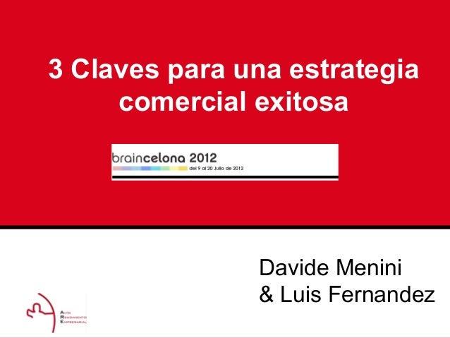 3 Claves para una estrategia     comercial exitosa               Davide Menini               & Luis Fernandez