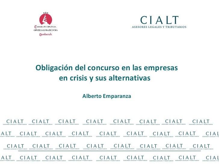 Obligación del concurso en las empresas en crisis y sus alternativas  Alberto Emparanza