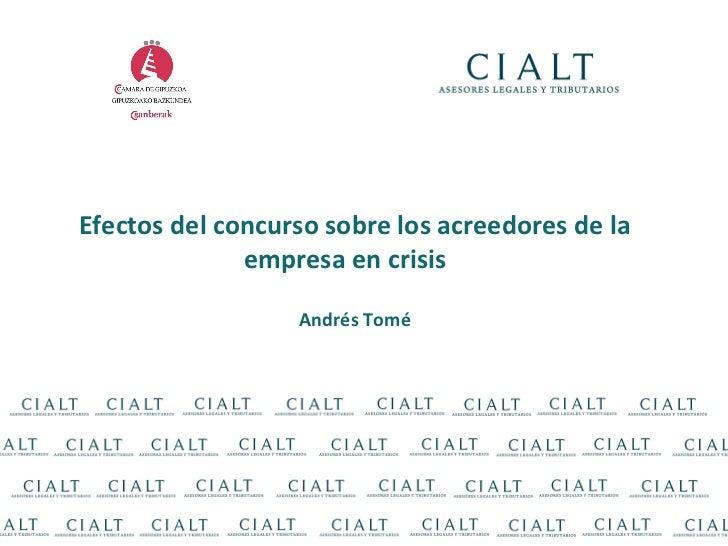 Efectos del concurso sobre los acreedores de la empresa en crisis  Andrés Tomé