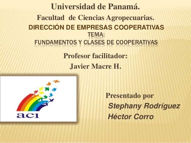 Universidad de Panamá.  Facultad de Ciencias Agropecuarias.DIRECCIÓN DE EMPRESAS COOPERATIVAS                 TEMA:  FUNDA...