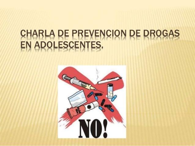 CHARLA DE PREVENCION DE DROGAS EN ADOLESCENTES.