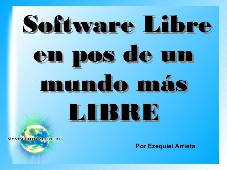 Software Libre en pos de un mundo más    LIBRE        Por Ezequiel Arrieta
