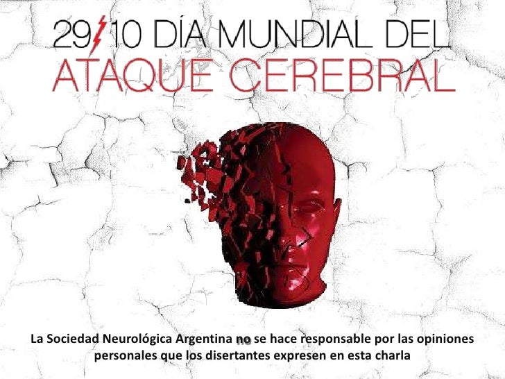 La Sociedad Neurológica Argentina no se hace responsable por las opiniones personales que los disertantes expresen en esta...