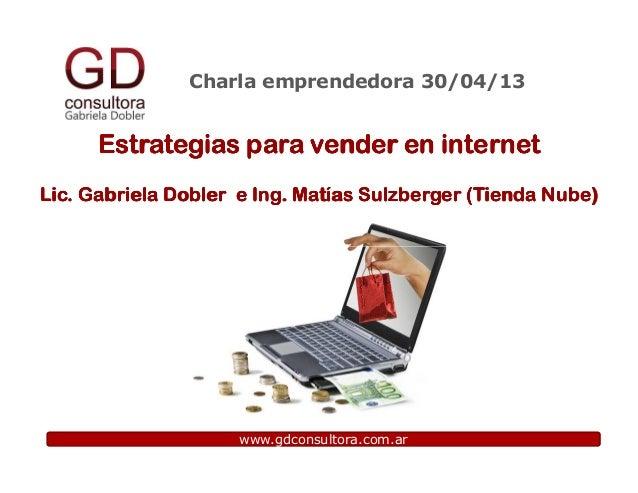Charla emprendedora 30/04/13Estrategias para vender en internetEstrategias para vender en internetEstrategias para vender ...