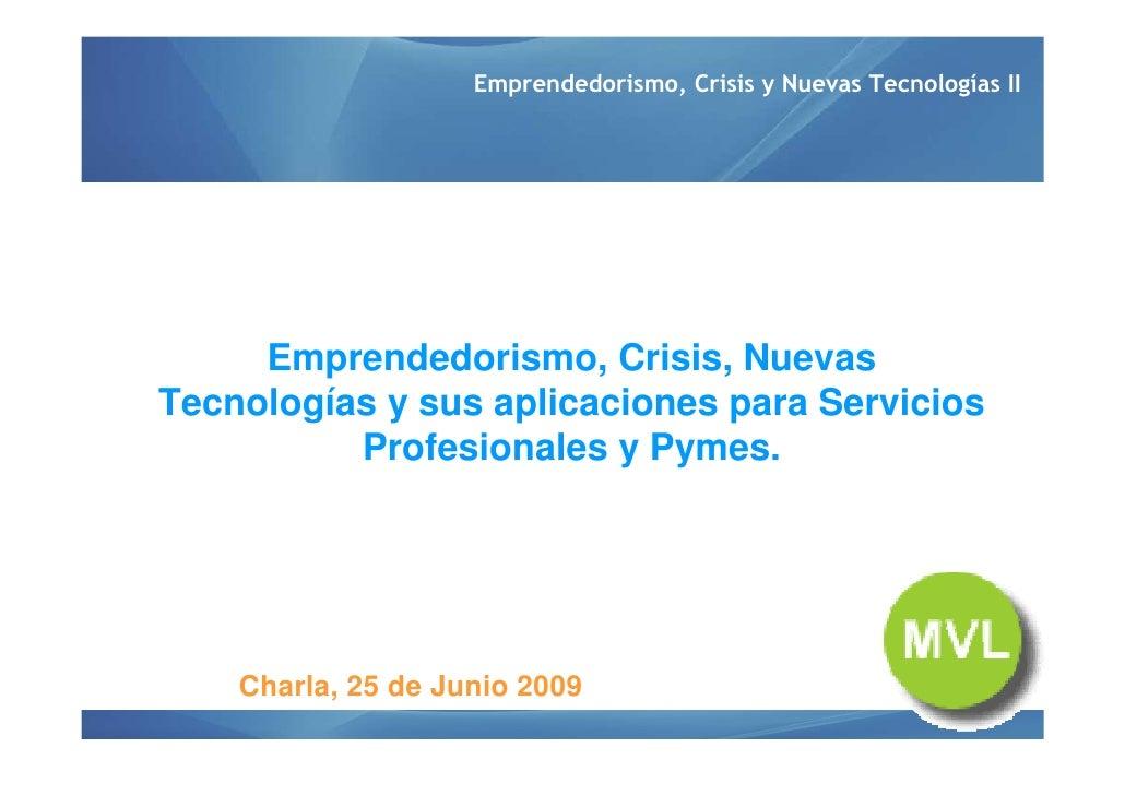 Emprendedorismo, Crisis y Nuevas Tecnologías II          Emprendedorismo, Crisis, Nuevas Tecnologías y sus aplicaciones pa...
