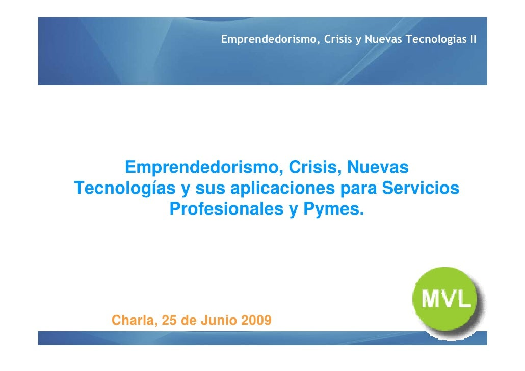 Profesiones ON-LINE: Charla Emprendedorismo, Crisis Y Nuevas Tecnologías II