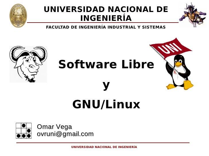 UNIVERSIDAD NACIONAL DE         INGENIERÍA   FACULTAD DE INGENIERÍA INDUSTRIAL Y SISTEMAS           Software Libre        ...