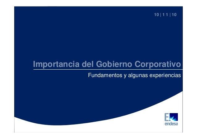 Importancia del Gobierno Corporativo Charlas Magistrales 2010 1 Importancia del Gobierno Corporativo Fundamentos y algunas...