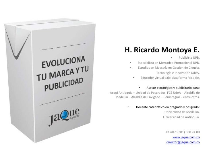H. Ricardo Montoya E.<br /><ul><li>Publicista UPB.