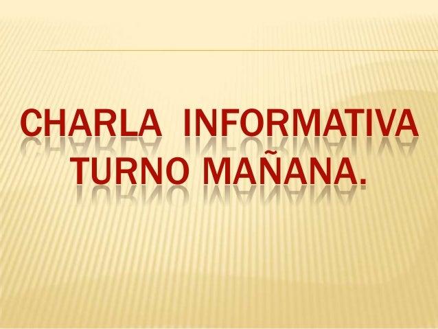 CHARLA INFORMATIVA TURNO MAÑANA.