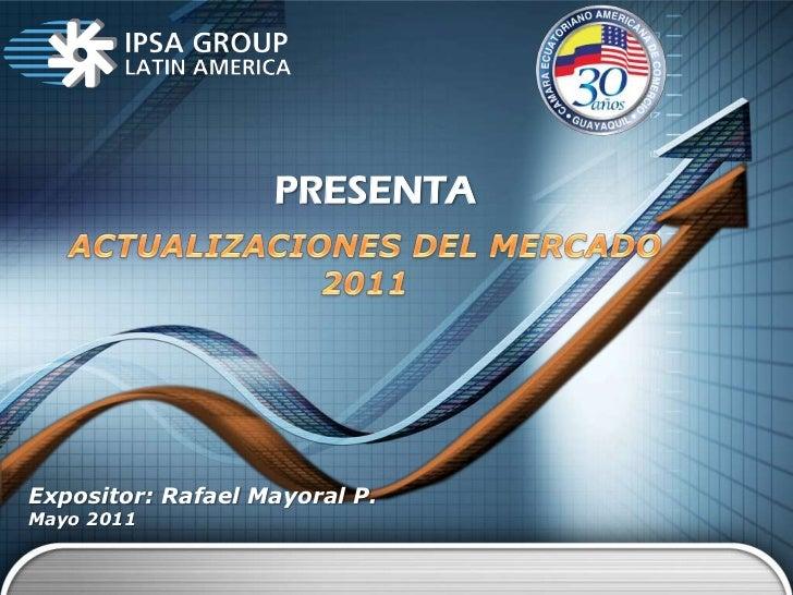 PRESENTAExpositor: Rafael Mayoral P.Mayo 2011
