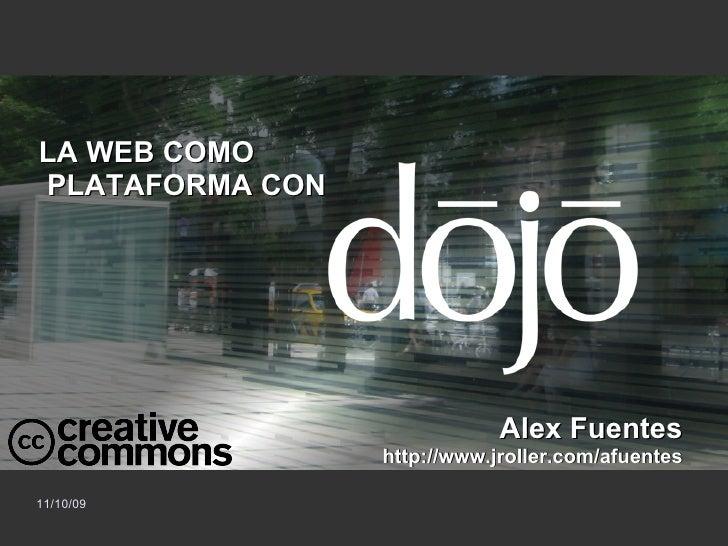 LA WEB COMO  PLATAFORMA CON Alex Fuentes http://www.jroller.com/afuentes
