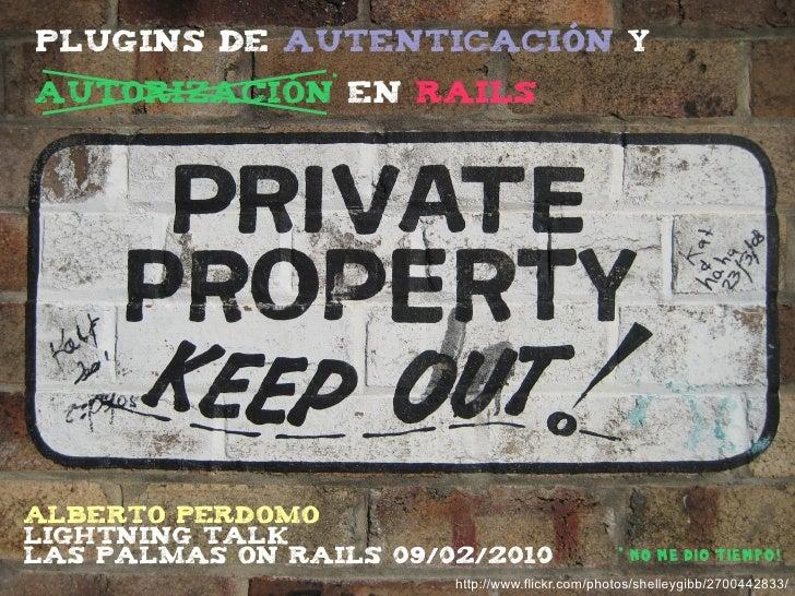 Plugins de autenticación en Rails - Lightning talk Las Palmas On Rails 09/02/2010