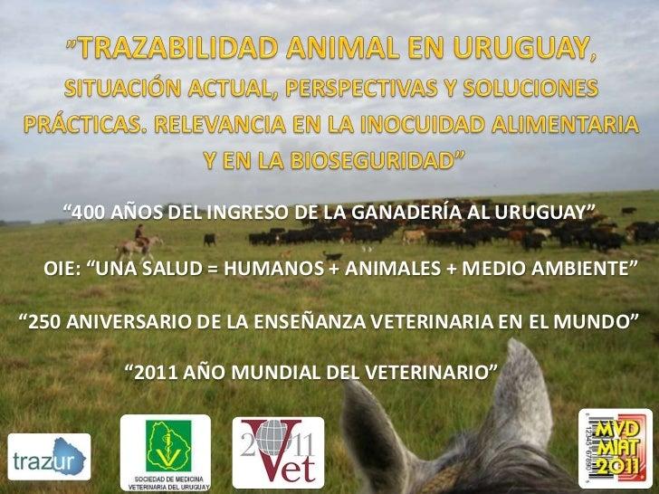 """""""400 AÑOS DEL INGRESO DE LA GANADERÍA AL URUGUAY""""  OIE: """"UNA SALUD = HUMANOS + ANIMALES + MEDIO AMBIENTE""""""""250 ANIVERSARIO ..."""