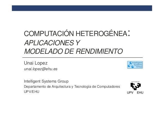 Computación Heterogénea: Aplicaciones y Modelado de Rendimiento