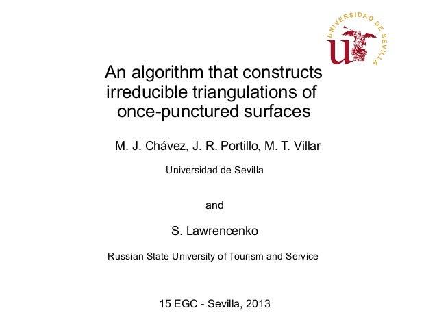 An algorithm that constructs irreducible triangulations of once-punctured surfaces M. J. Chávez, J. R. Portillo, M. T. Vil...
