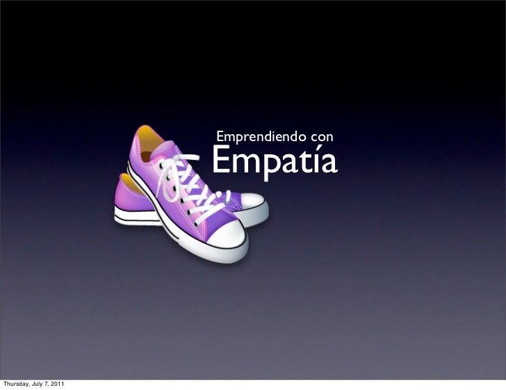Emprendiendo con                         EmpatíaThursday, July 7, 2011