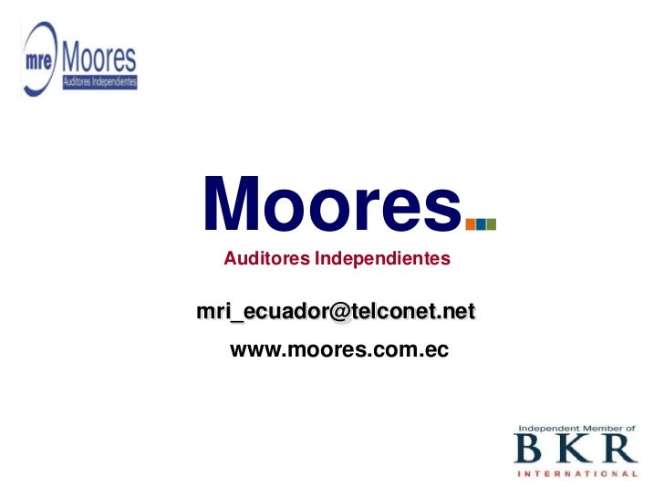 Moores  Auditores Independientesmri_ecuador@telconet.net  www.moores.com.ec