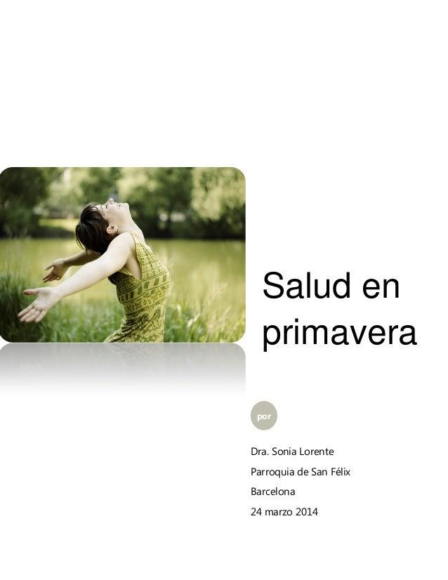 Salud en primavera por Dra. Sonia Lorente Parroquia de San Félix Barcelona 24 marzo 2014