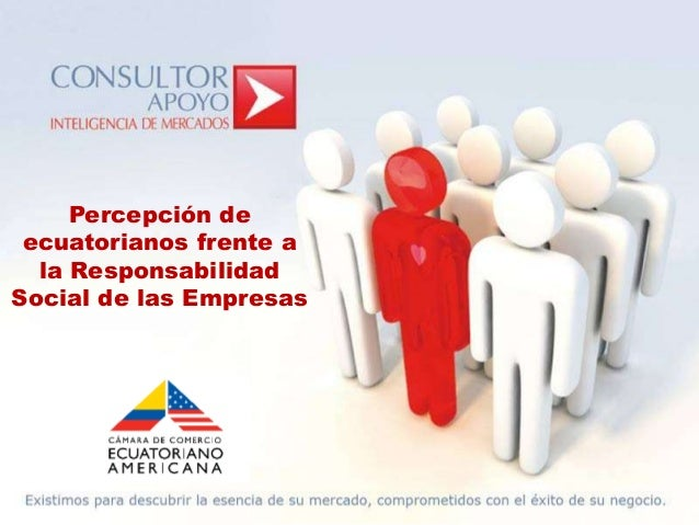 Percepción de ecuatorianos frente a  la ResponsabilidadSocial de las Empresas