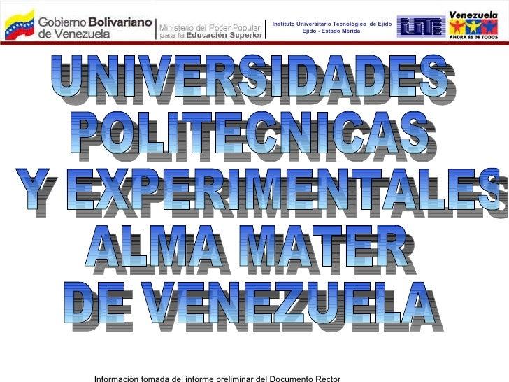 UNIVERSIDADES POLITECNICAS Y EXPERIMENTALES  ALMA MATER DE VENEZUELA Instituto Universitario Tecnológico  de Ejido Ejido -...