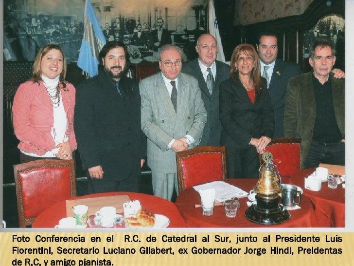 Foto Conferencia en el  R.C. de Catedral al Sur, junto al Presidente Luis Fiorentini, Secretario Luciano Gilabert, ex Gobe...