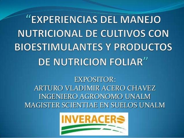 Experiencias del Manejo Nutricional de Cultivos con Bioestimulantes y productos de Nutricion foliar