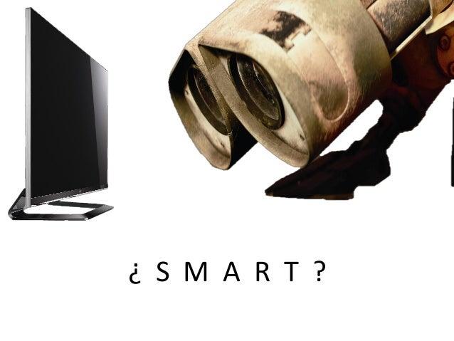 ¿ S M A R T ?