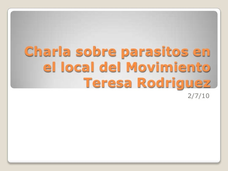 Charla sobre parasitos en el local del Movimiento Teresa Rodriguez<br />2/7/10<br />