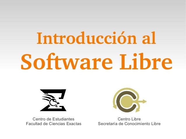 IntroducciónalSoftwareLibreCentro de EstudiantesFacultad de Ciencias ExactasCentro LibreSecretaría de Conocimiento Libre