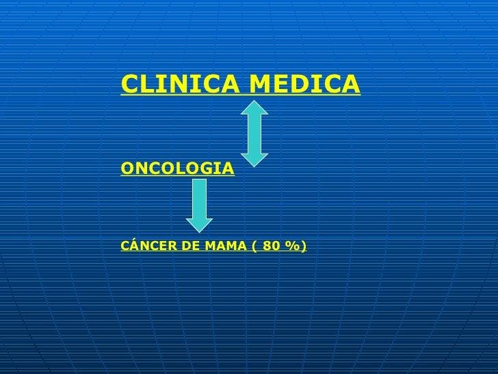 CLINICA MEDICA ONCOLOGIA CÁNCER DE MAMA ( 80 %)
