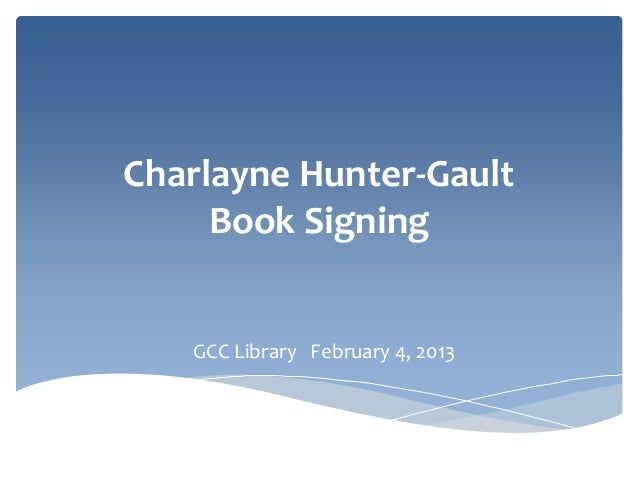 Charlayne Hunter-Gault     Book Signing   GCC Library February 4, 2013