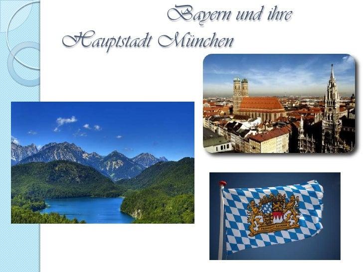 Bayern und ihre Hauptstadt München<br />
