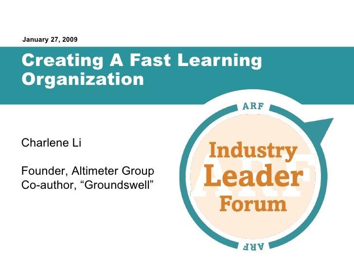 Creating A Fast Learning Organization, ARF Leader Forum