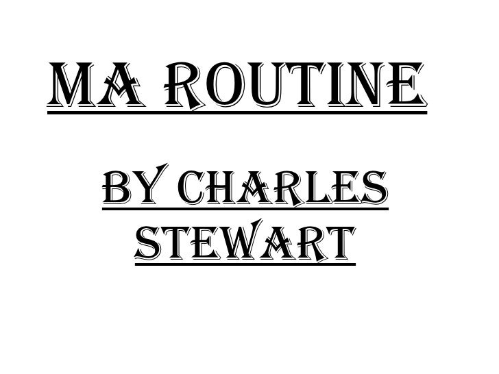 Ma Routine   By Charles Stewart