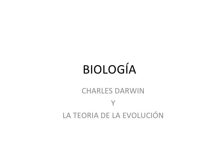 BIOLOGÍA CHARLES DARWIN Y  LA TEORIA DE LA EVOLUCIÓN