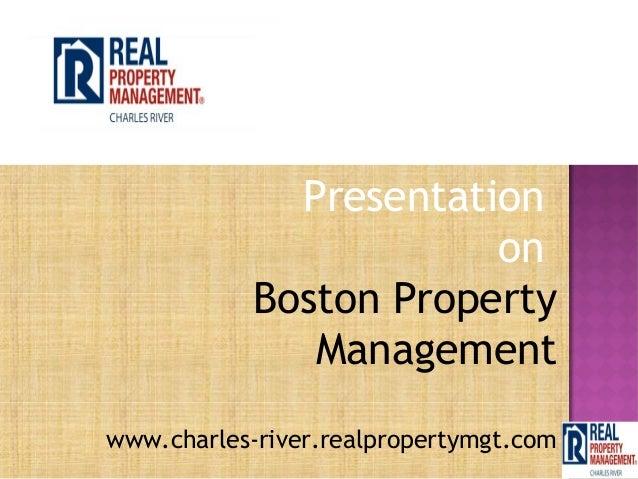 Presentation                        on            Boston Property               Managementwww.charles-river.realpropertymg...
