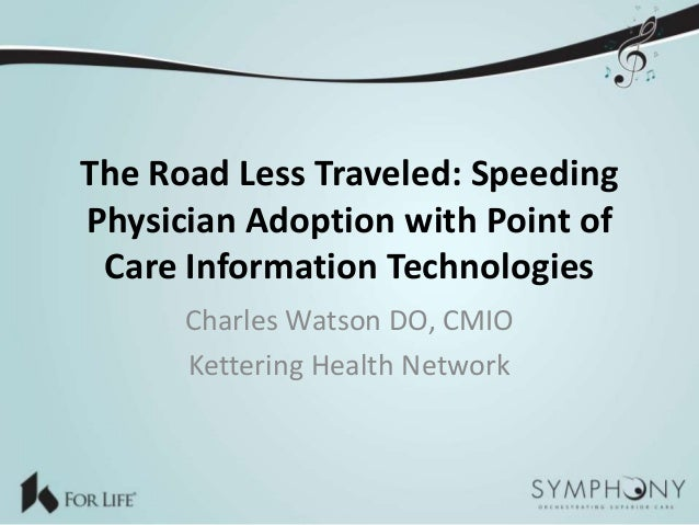 "iHT2 Pre-Summit CMIO Symposium 2013 - Dr. Charles Watson, D.O. and CMIO, KHM, Presentation: ""The Road Less Traveled: Speeding Physician Adoption with Point of Care Information Technologies"""