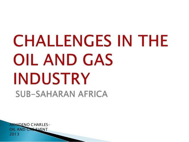 Charles Akhideno Health, Safety & Environment Lead at Shell Nigeria -Challenges in the oil and gas industry